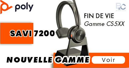 Lancement de la nouvelle gamme SAVI 7200, FIN DE VIE Gamme CS5XX