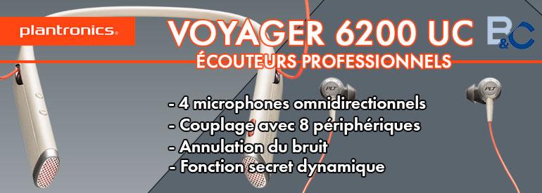 Plantronics Voyager 6200 UC, les écouteurs professionnels pour un confort optimal et efficace